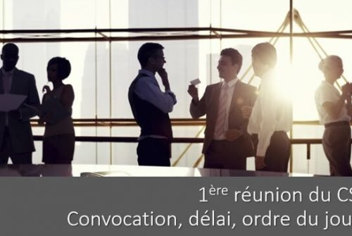 Qui convoquer à la première réunion du CSE ?